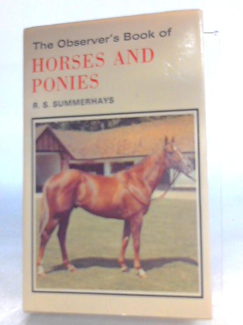 The Observer's Book of Horses & Ponies by R. S. Summerhays