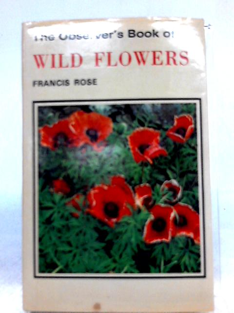 The Observer's Book Of Wild Flowers by Francis Rose