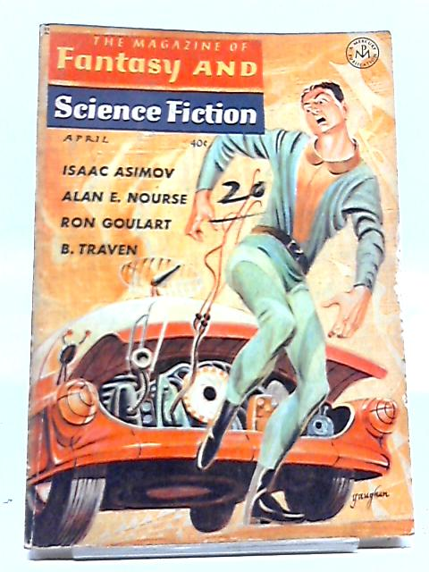 The Magazine of Fantasy and Science Fiction, April 1964 By Joseph W. Ferman