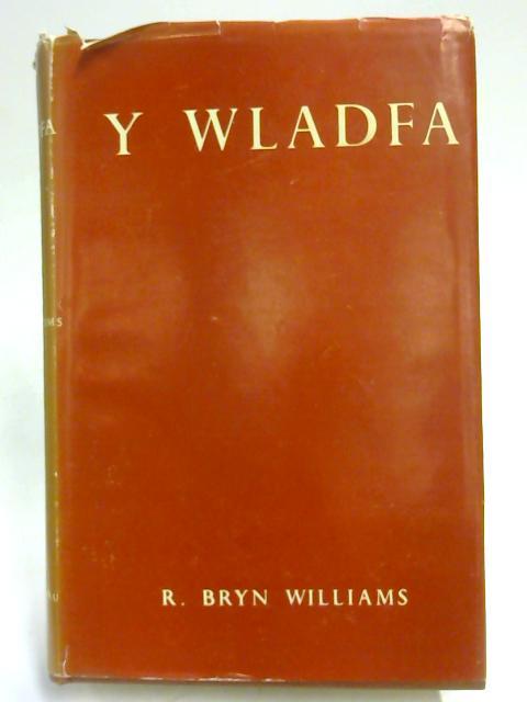 Y Wladfa by R. Bryn Williams