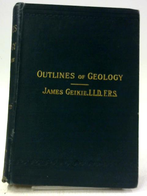 Outlines of Geology By James Geikie