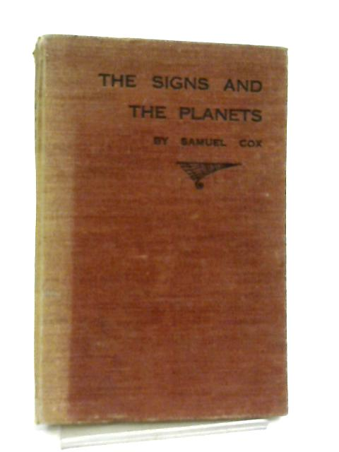 The Signs and the Planets. A Book of Birthday Lore By Samuel Cox