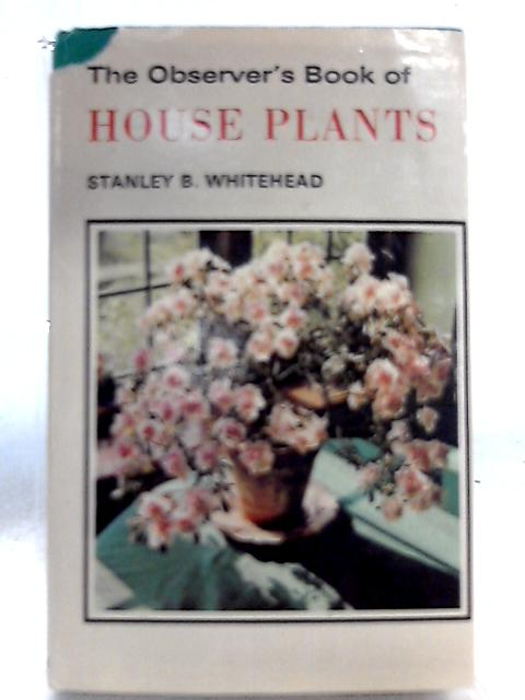 The Observer's Book of House Plants By Stanley B. Whitehead