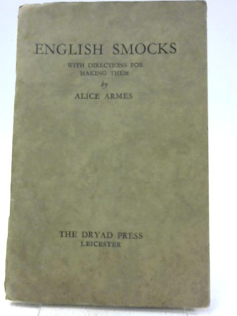 English Smocks With Directions for Making Them By Alice Armes