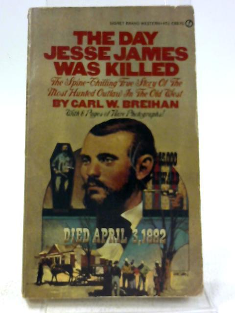 The Day Jesse James was Killed By Carl W. Breihan
