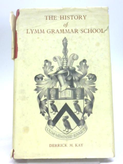 The History of Lymm Grammar School By Derrick M Kay