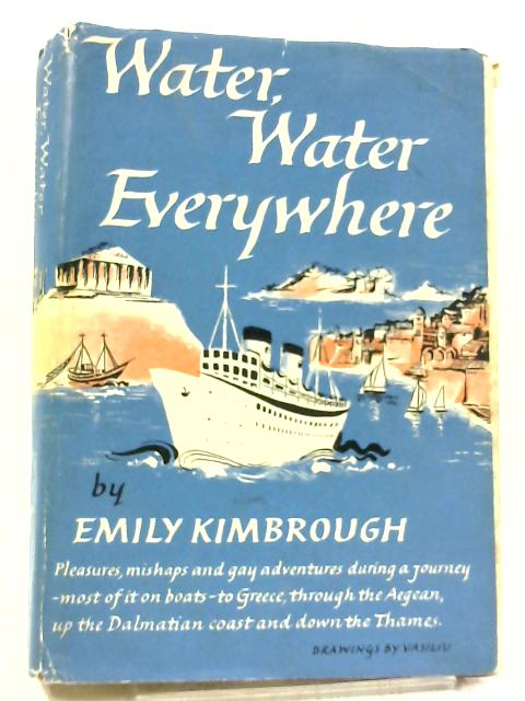 Water, Water Everywhere by Emily Kimbrough