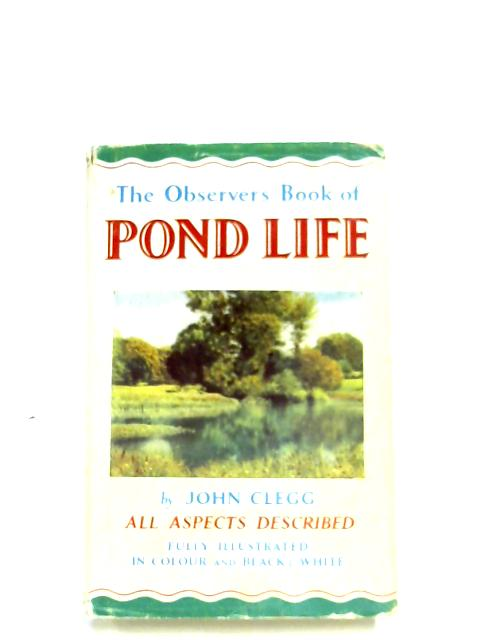 The Observer's Book Of Pond Life by John Clegg
