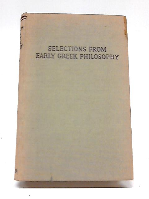 Selections from Early Greek Philosophy by Milton C. Nahm