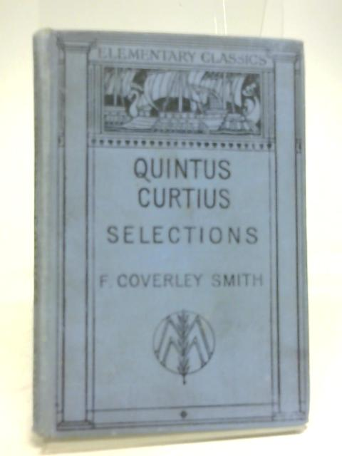 Selections From Quintus Curtius by F. Cloverley Smith