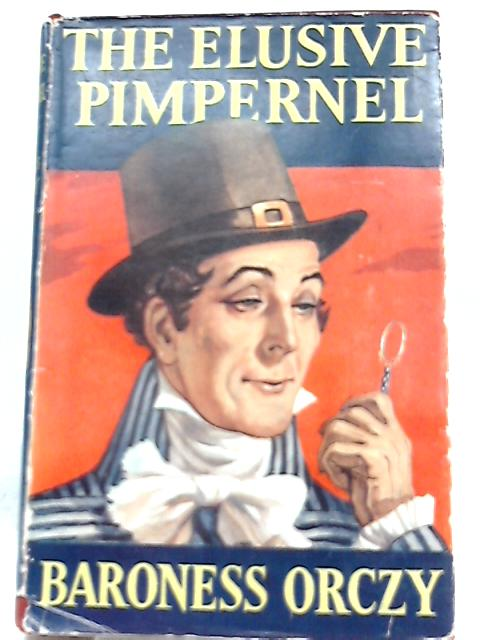 The Elusive Pimpernel By Baroness Orczy