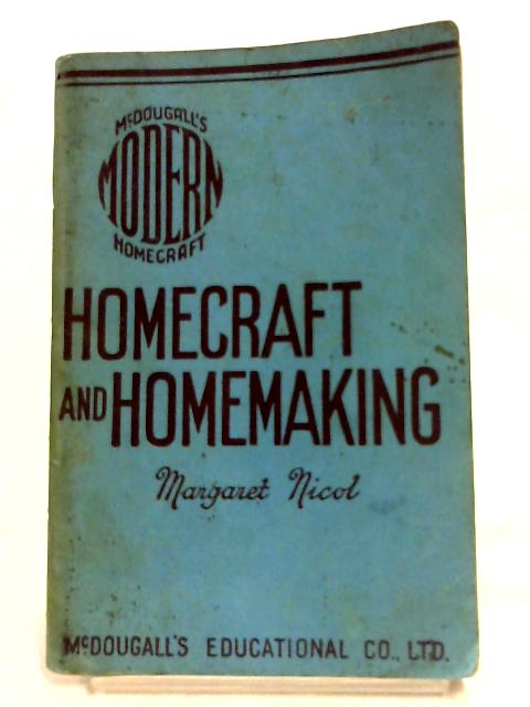 Homecraft And Homemaking By Maragret Nicol