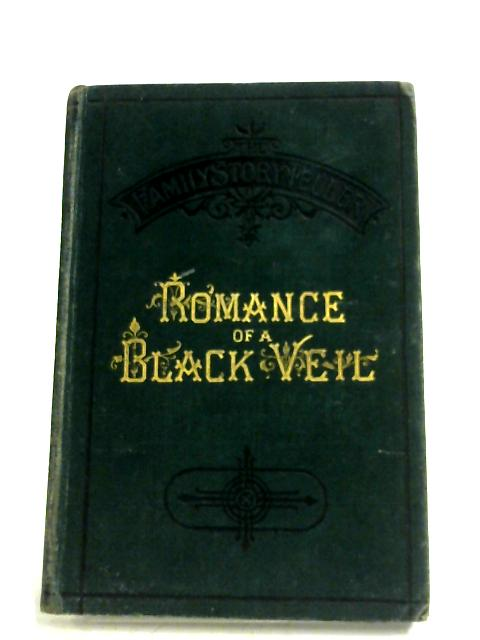 Romance Of A Black Veil By Anon