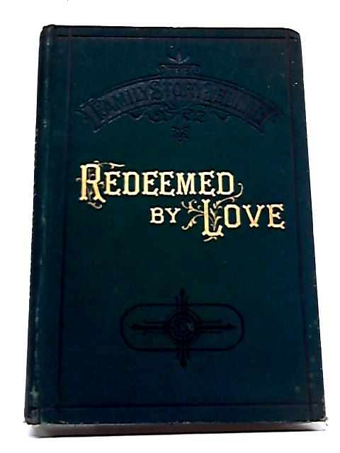 Redeemed By Love By Anon