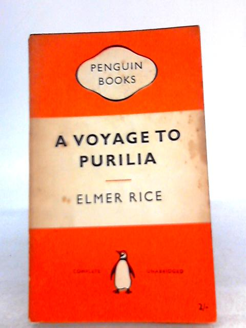A Voyage to Purilia by Elmer Rice