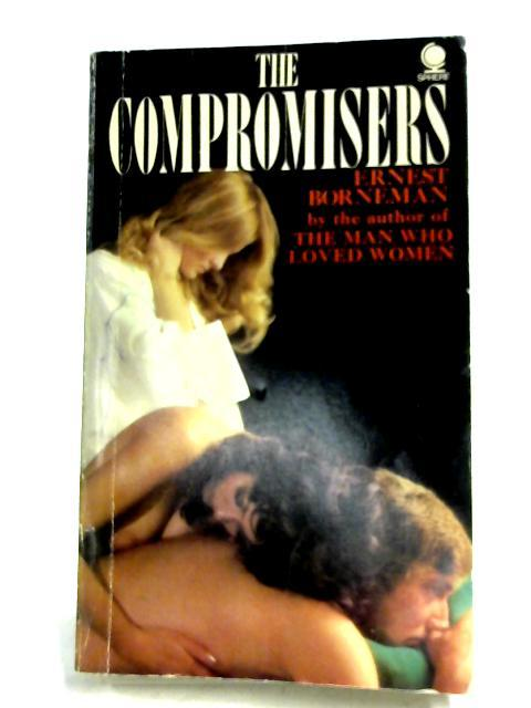 The Compromisers by Ernest Borneman