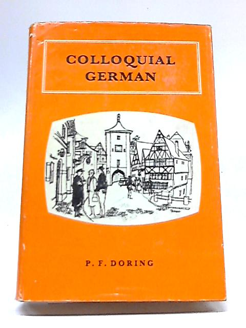Colloquial German by P. F. Doring