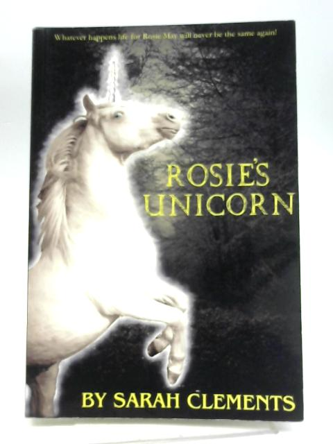 Rosie's Unicorn by Clements, Sarah