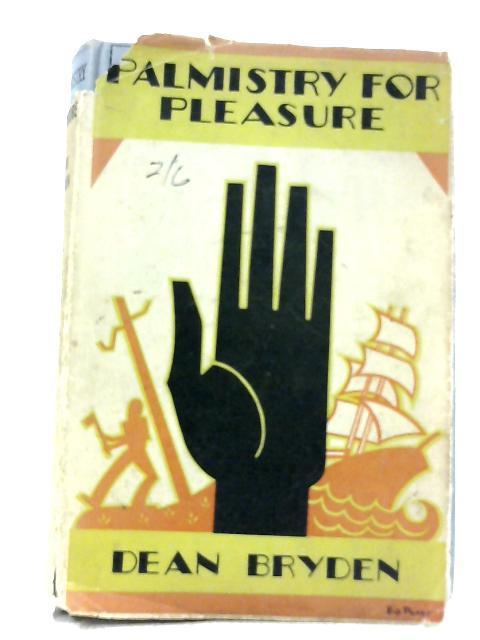 Palmistry for Pleasure By Dean Bryden
