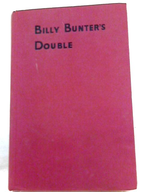 Billy Bunter's Double By Frank Richards