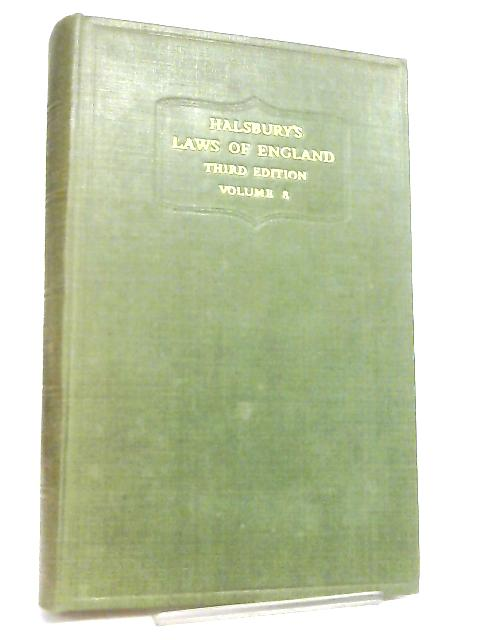 Halsbury's Laws of England (Third Edition) Volume 8 By Lord Simonds