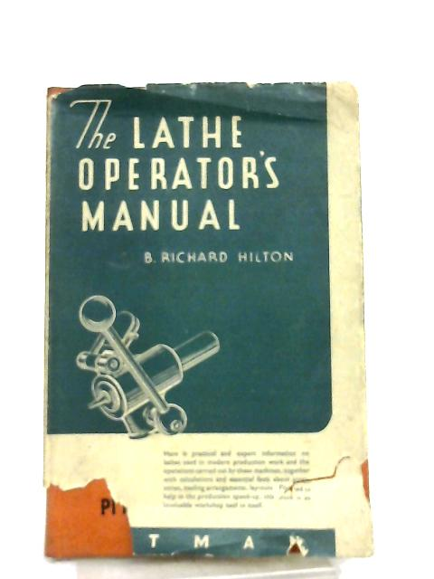 The Lathe Operator's Manual By B. Richard Hilton