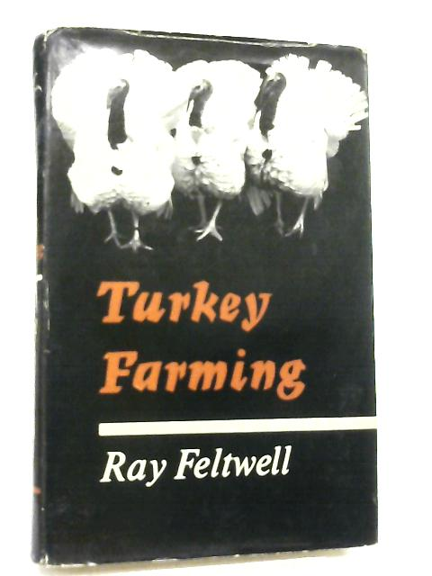 Turkey Farming By R. Feltwell