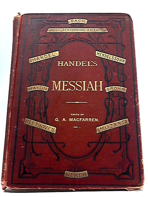Handel's Messiah A Sacred Oratorio - The Performing Edition - Vocal Score & Pianoforte Accompaniment by George Frederick Handel