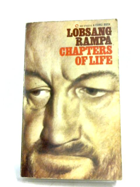 Chapters Of Life by Lobsang Rampa