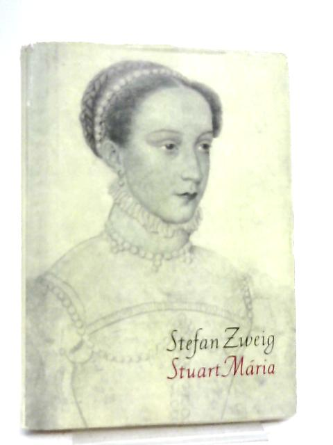 Stuart Maria by Stefan Zweig