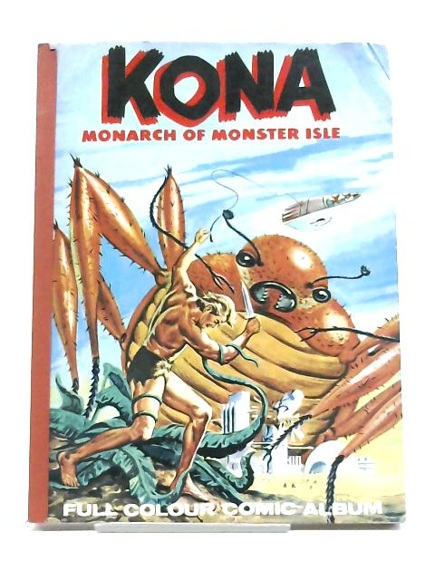 Kona: Monarch Of Monster Isle By Anon