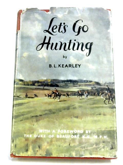 Let's Go Hunting By Bernard Leslie Kearley