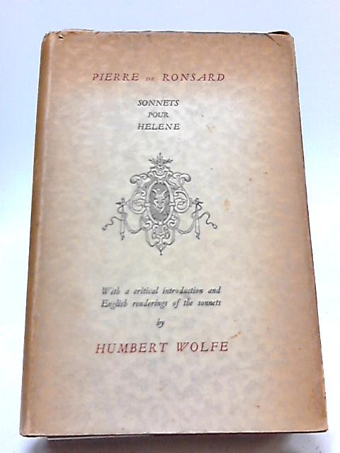 Pierre De Ronsard Sonnets Pour Helene by Wolfe,Humbert