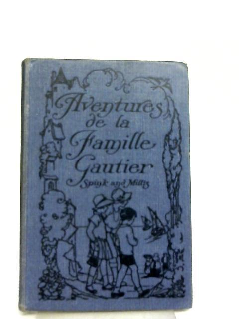 Adventures De La Famille Gautier by Josette Eugenie Spink