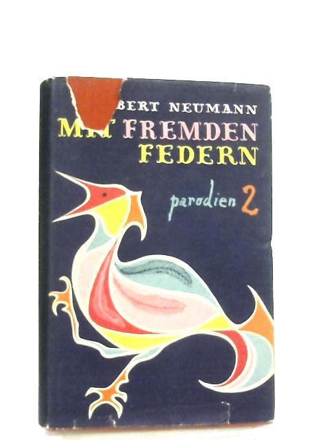 Mit Fremden Federn by R. Neumann
