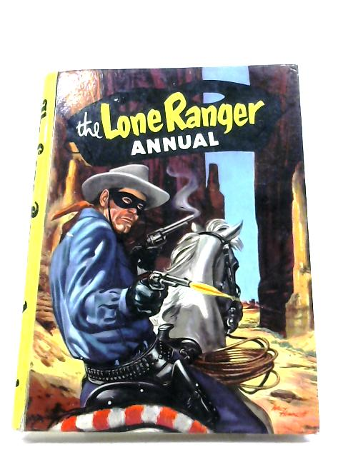 The Lone Ranger Annual by Anon