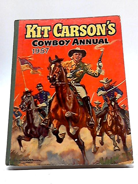Kit Carson's Cowboy Annual 1957 by Unstated