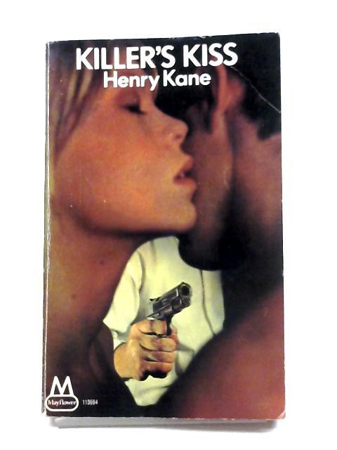 Killer's Kiss By Henry Kane