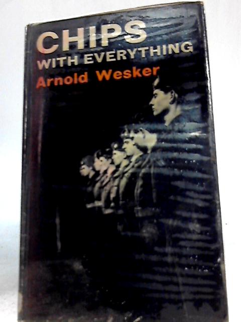 Chips with Everything By Arnold Wesker