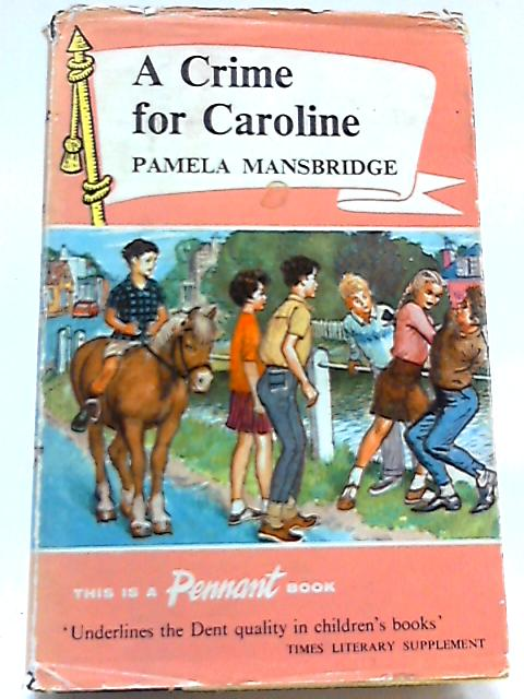 A Crime for Caroline (Pennant Books) By Pamela Mansbridge