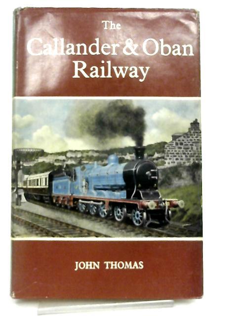 The Callander & Oban Railway By John Thomas