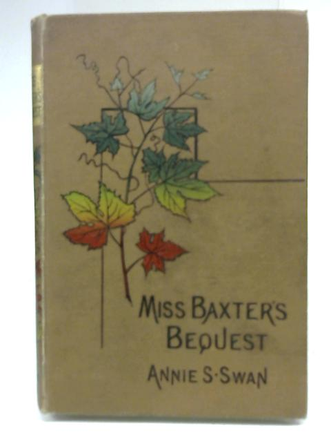 Miss Baxter's Bequest by Annie S Swan