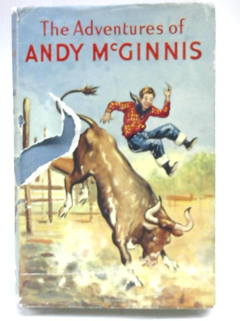 The Adventures Of Andy Mcginnis. By Oswald J. Smith