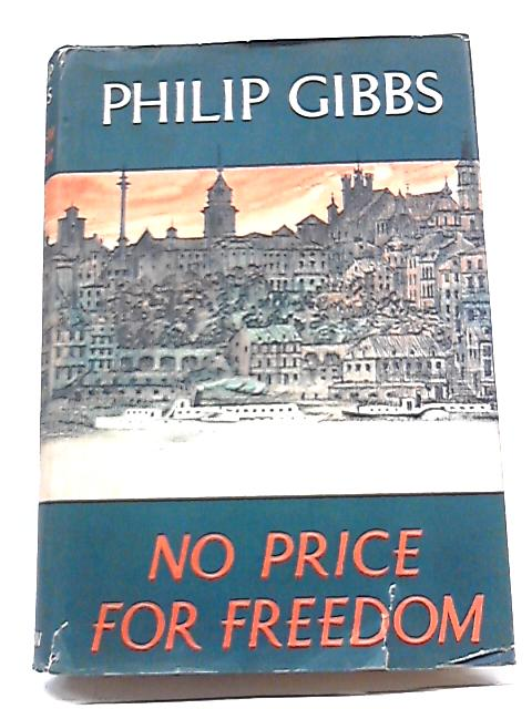 No Price for Freedom: A Novel of Poland's Secret Army and By Philip Gibbs