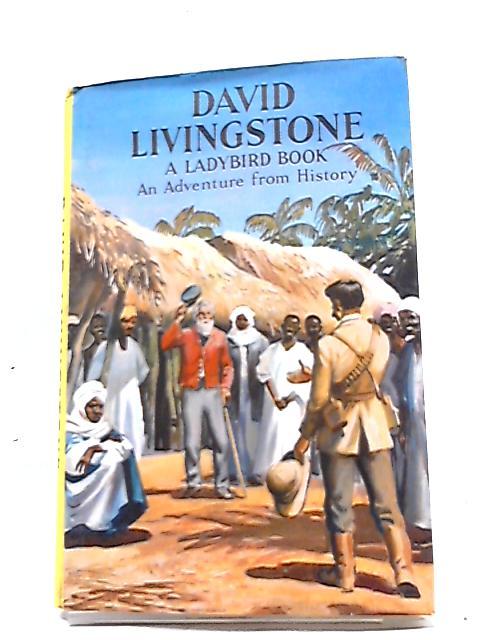 David Livingstone (Ladybird, Series 561) by L. Du Garde Peach