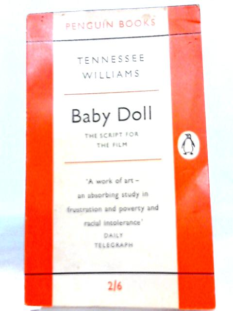 Baby Doll the Script for the Film By Tennessee Williams