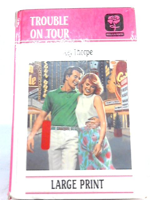 Trouble on Tour By Kay Thorpe