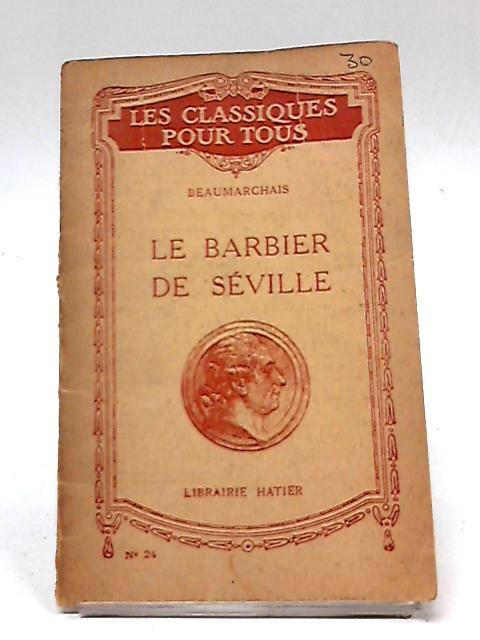 Le Barbier de Seville ou La Precaution Inutile by Beaumarchais