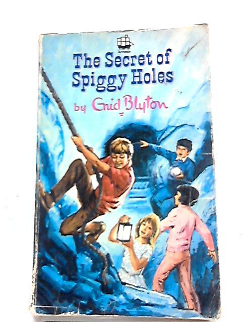 The Secret of Spiggy Holes by Enid Blyton