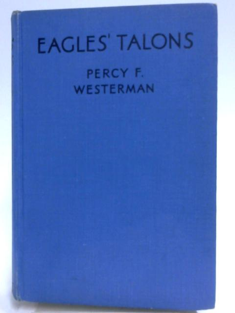 Eagles' Talons by Percy F. Westerman